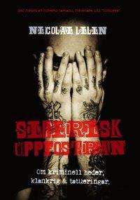Sibirisk uppfostran : om kriminell heder, klankrig & tatueringar (inbunden)