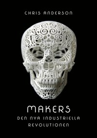 Makers: Den nya industriella revolutionen (e-bok)