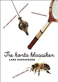 Tre korta klassiker. Tennisspelarna ; En biodlares d�d ; En kakels�ttares eftermiddag (inbunden)