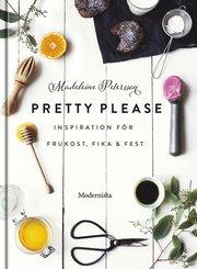 Pretty Please : inspiration för frukost fika och fest