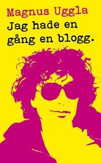 Jag hade en g�ng en blogg (pocket)