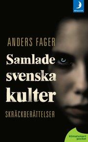 Samlade svenska kulter : skräckberättelser (pocket)