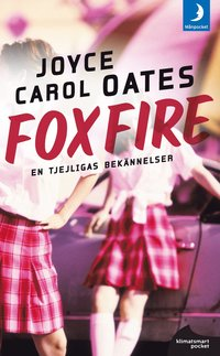 Foxfire : confession of a girl gang (h�ftad)