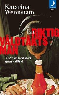 En riktig v�ldt�ktsman : en bok om samh�llets syn p� v�ldt�kt (pocket)