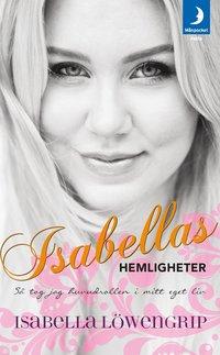 Isabellas hemligheter : s� tog jag huvudrollen i mitt eget liv (pocket)