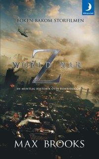 World war Z : en muntlig historik �ver zombiekriget (inbunden)