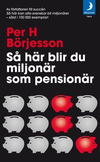 S� h�r blir du miljon�r som pension�r! (pocket)