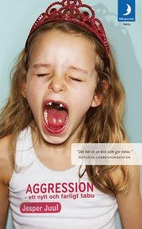 Aggression : ett nytt och farligt tabu (inbunden)