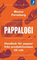 Pappalogi : handbok f�r pappor fr�n produktionssex till vab