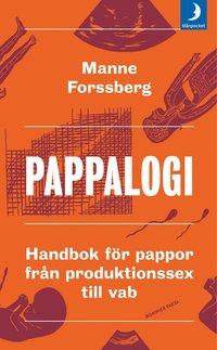 Pappalogi : handbok f�r pappor fr�n produktionssex till vab (pocket)