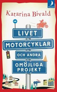 Livet, motorcyklar och andra om�jliga projekt (pocket)