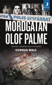 Mordgåtan Olof Palme : makten lögnerna och tystnaden