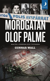 Mordg�tan Olof Palme : makten, l�gnerna och tystnaden (pocket)