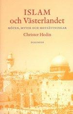 Islam och västerlandet : möten myter och motsättningar