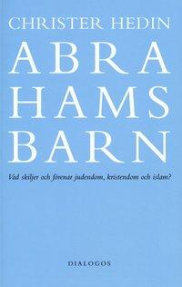 Abrahams barn  : vad skiljer och f�renar judendom, kristendom och islam? (h�ftad)