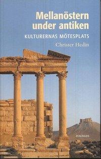 Mellan�stern under antiken : kulturernas m�tesplats (inbunden)