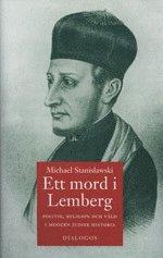 Ett mord i Lemberg : politik religion och våld i modern judisk historia
