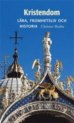 Kristendom : lära, fromhetsliv och historia (inbunden)