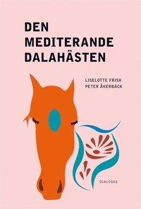 Den mediterande dalah�sten : religion p� nya arenor i samtidens Sverige (h�ftad)
