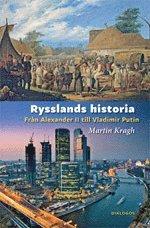 Rysslands historia : fr�n Alexander II till Vladimir Putin (inbunden)