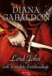 Lord John och Sv�rdets br�draskap (h�ftad)