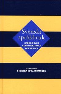 Svenskt spr�kbruk : Ordbok �ver konstruktioner och fraser (inbunden)