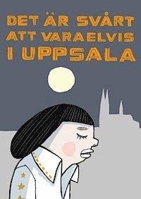 Det �r sv�rt att vara Elvis i Uppsala (inbunden)