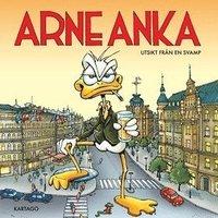 Arne Anka : utsikt fr�n en svamp (inbunden)