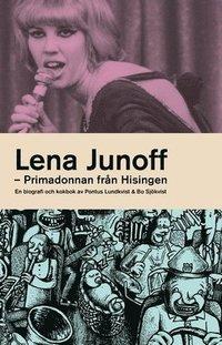 Lena Junoff : primadonnan fr�n Hisingen (h�ftad)