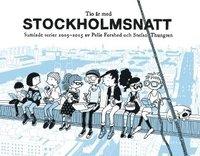 Tio �r med Stockholmsnatt : samlade serier 2005 - 2015 (inbunden)