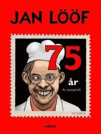 Jan L��f : 75 �r av dumheter (h�ftad)