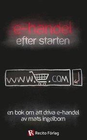 E-handel efter starten : en bok om att driva e-handel
