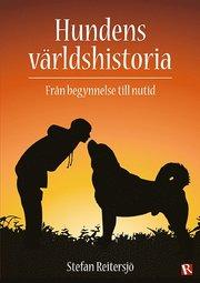 Hundens världshistoria : från begynnelse till nutid