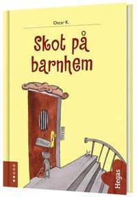 Skot p� barnhem (inbunden)