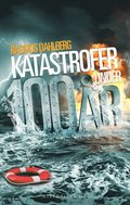 Katastrofer under 100 �r