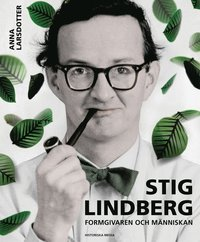 Stig Lindberg : m�nniskan, formgivaren (inbunden)