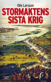 Stormaktens sista krig : Sverige och stora nordiska kriget 1700-1721 (pocket)