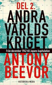 Andra v�rldskriget. D. 2 : fr�n december 1942 till Japans kapitulation (inbunden)