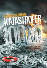 Katastrofer under 100 �r (e-bok)