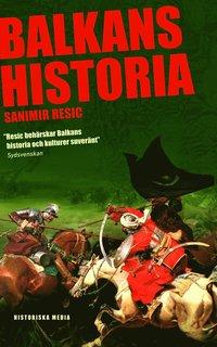 Balkans historia : Jugoslaviens uppg�ng och fall (pocket)