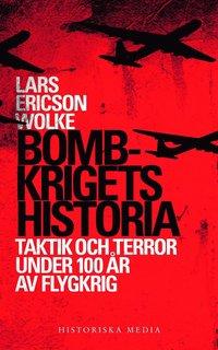 Bombkrigets historia : taktik och terror under 100 �r av flygkrig (storpocket)