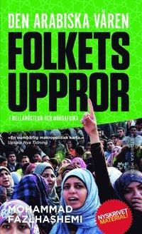 Den arabiska v�ren : folkets uppror i Mellan�stern och Nordafrika (pocket)