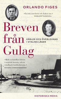 Breven fr�n Gulag : k�rlek och �verlevnad i Stalins l�ger (pocket)