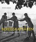 Beredskaps�ren : Sverige i bilder 1939-1945