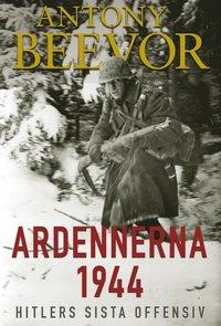 Ardennerna 1944 : Hitlers sista offensiv (e-bok)