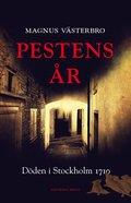 Pestens �r : d�den i Stockholm 1710