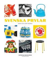 Svenska prylar : känn dig som hemma (inbunden)