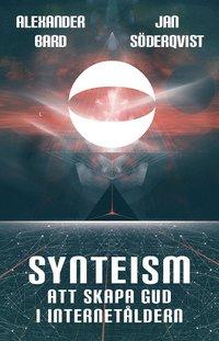 Synteism : att skapa Gud i Internet�ldern (h�ftad)