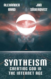 Syntheism : creating god in the internet age (h�ftad)