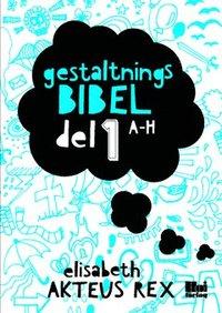 Gestaltningsbibel. Del 1, A-H (h�ftad)